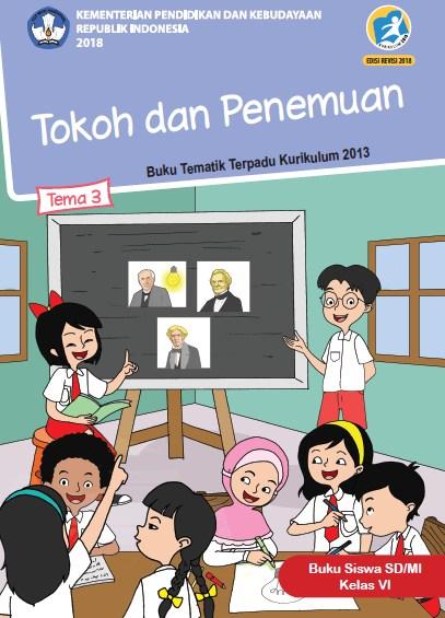 Buku Siswa Kelas 6 SD/MI Kurikulum 2013 Revisi 2018 Semester 1 Tema 3 Tokoh dan Penemuan