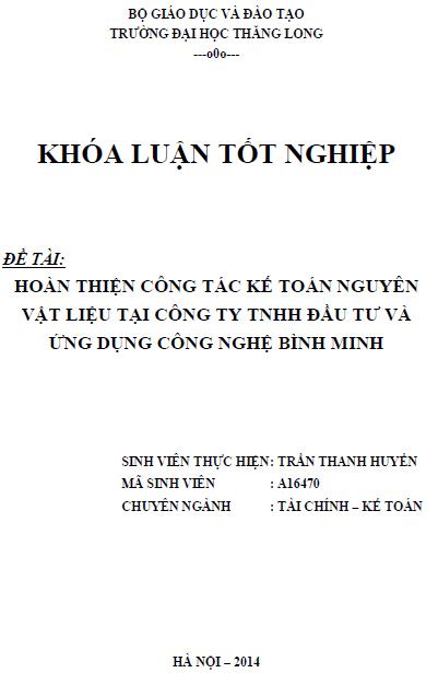 Hoàn thiện công tác kế toán nguyên vật liệu tại Công ty TNHH đầu tư và ứng dụng công nghệ Bình Minh - Trần Thanh Huyền