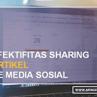 Efektifitas Sharing Artikel Ke Media Sosial