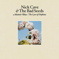 Worst to Best: Nick Cave and the Bad Seeds: 01. Abattoir Blues / The Lyre of Orpheus