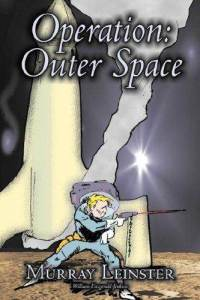 Cover image of the novel Operation - Outer Space by Murray Leinster