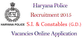 Haryana Police Recruitment for S.I. & Constables 2015