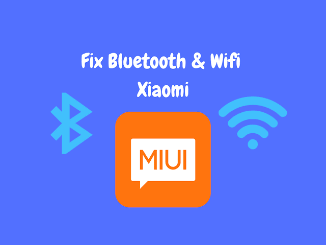 Kumpulan Fix Bluetooth dan Wifi Xiaomi tested