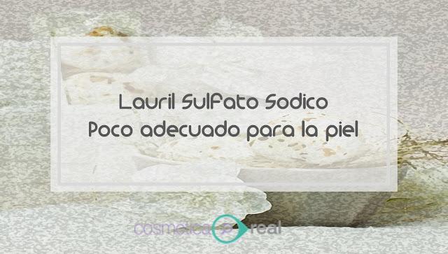 Lauril Sulfato Sodico, poco adecuado para la piel.