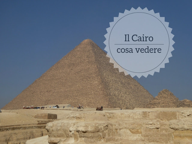 Cosa vedere al Cairo in un giorno o poco più: la piramide di Cheope