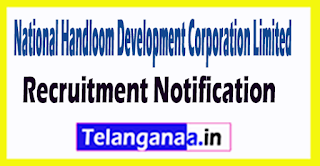 National Handloom Development Corporation Limited NHDC Limited Recruitment Notification 2017