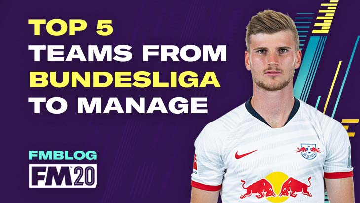 FM20: Top 5 Teams To Manage in Bundesliga
