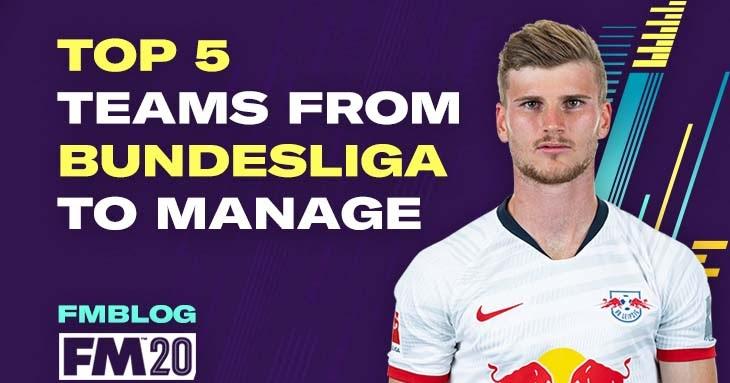 Fm20 Top 5 Teams To Manage In Bundesliga Fm Blog