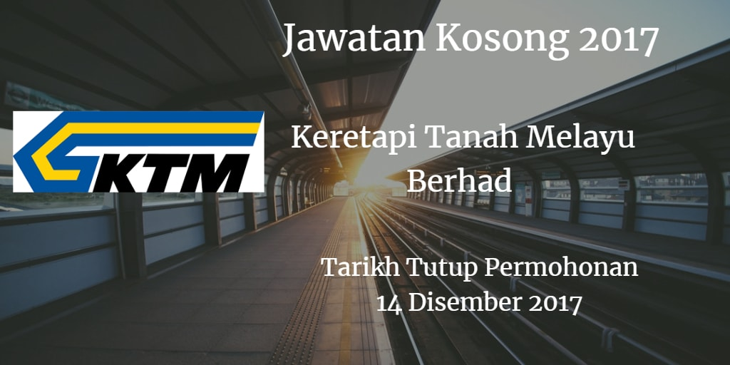 Jawatan Kosong KTMB 14 Disember 2017
