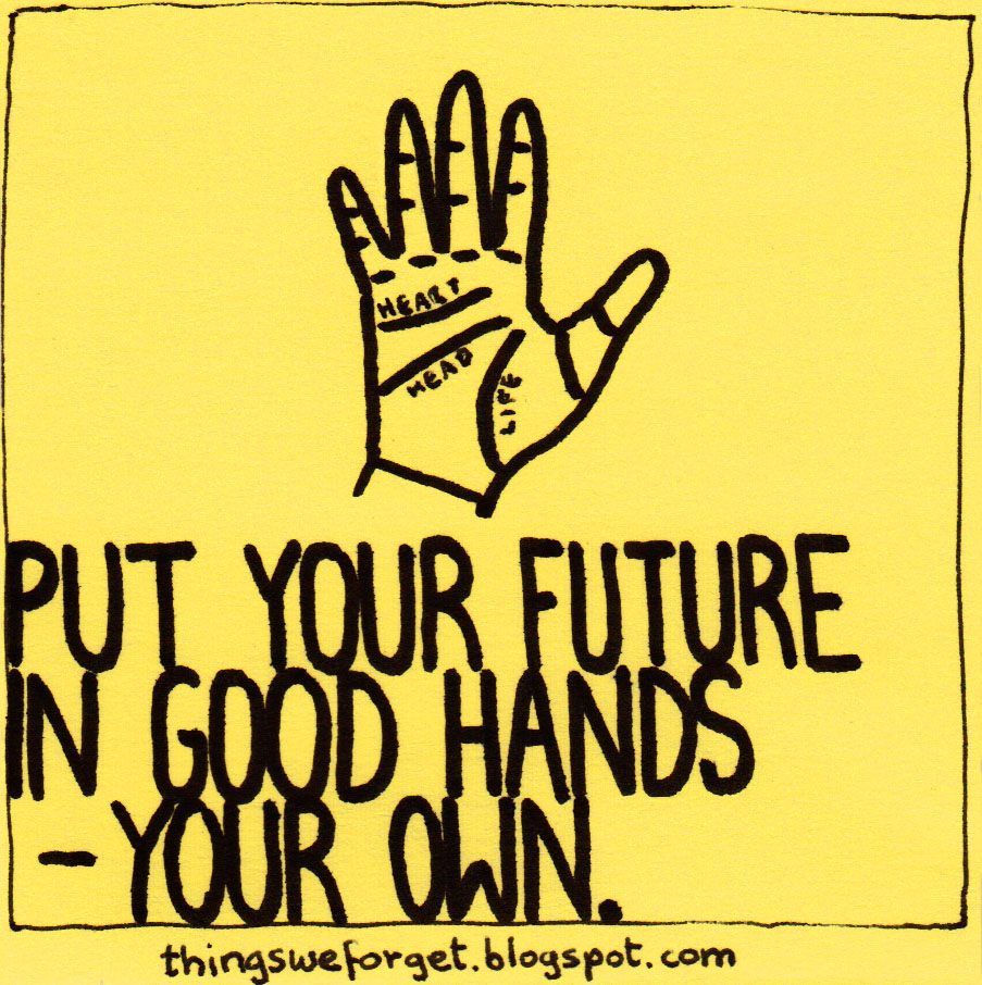 869: Put your future in good hands – your own.