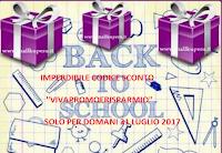 Logo Coupon ''VIVAPROMOERISPARMIO'': esclusiva solo per domani e anteprima Back To School'' con 3 regali sicuri