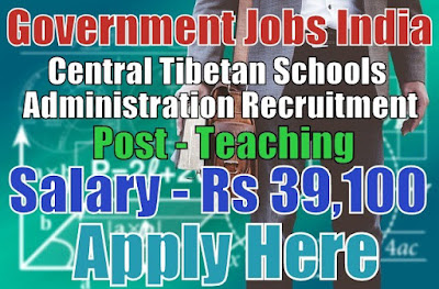 Central Tibetan Schools Administration CTSA Recruitment 2017