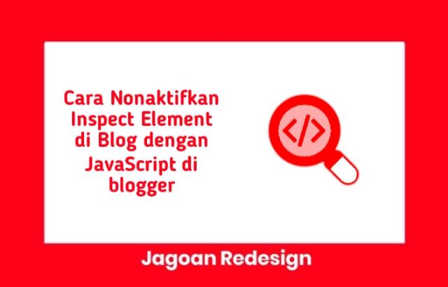 Cara Nonaktifkan Inspect Element di Blog dengan JavaScript di blogger