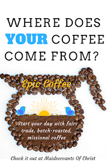 Where does YOUR coffee come from? Epic Coffee-Start your day with fair trade, batch-roasted, missional coffee