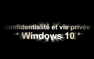 Minimiser l'Espionnage - windows 10-