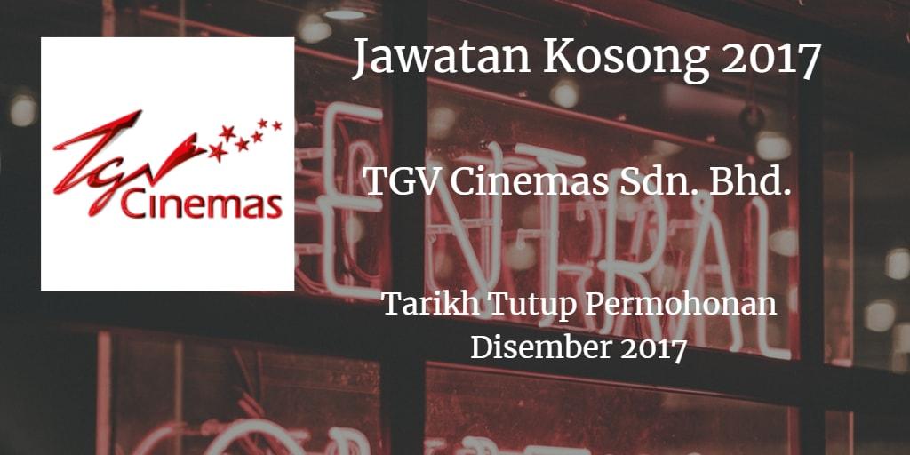 Jawatan Kosong TGV Cinemas Sdn. Bhd. Disember 2017