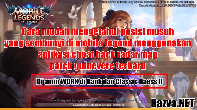 cara mudah mengetahui posisi muduh yang sembunyi di mobile legend menggunakan aplikasi cheat hack radar map patch guinevere terbaru