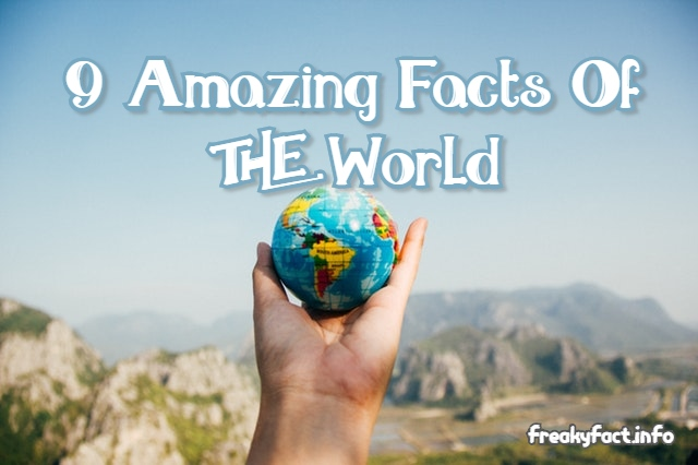 9 Amazing Facts About World