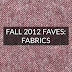 Fall 2012 Faves: Fabrics