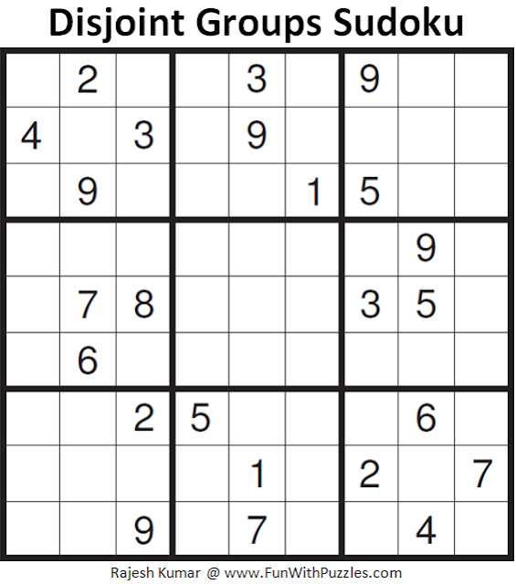Disjoint Groups Sudoku (Fun With Sudoku #153)