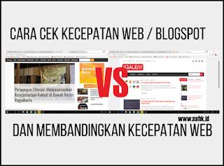 Cara mengukur kecepatan web / blog dan membandingkannya dengan mudah