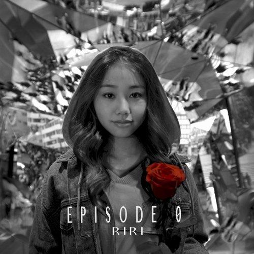 RIRI - Episode 0 [FLAC + MP3 320 / WEB]