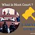 मूट कोर्ट किसे कहते है ?  Whats is Moot Court ?