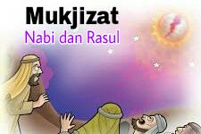 Mukjizat 25 Nabi dan Rosul menurut Al-Qur'an dan Hadits