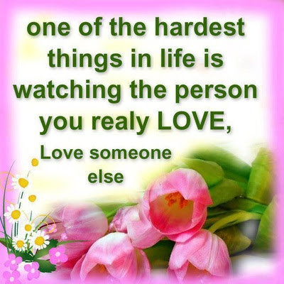 Good Morning Quotes For Best Friend:one of the hardest things in life is watching the person you really love,