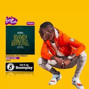 Download Audio | Baraka The Prince – Bad Gyal (Bad Girl)