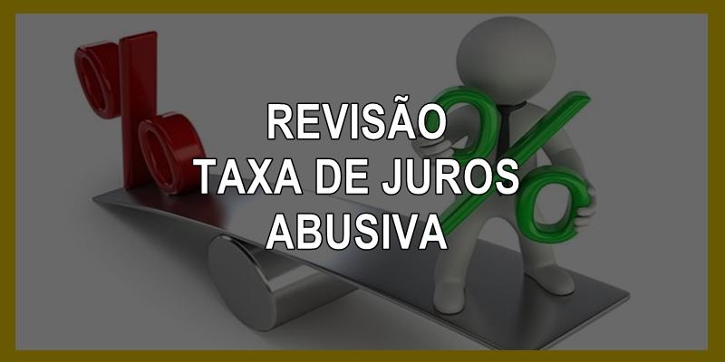 Autorizada revisão por taxa de juros abusiva