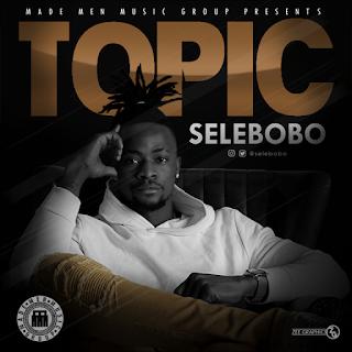 Selebobo – Topic [MUSIC]
