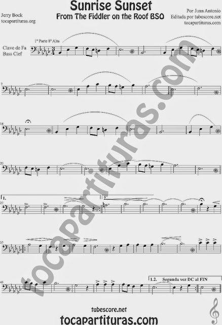 Partitura  en Clave de Fa de Sunrise Sunset, de Jerry Bock  para Chelo, fagot, trombón tuba bombaridno... Sunrise Sunset score for Bass Clef sheet music for trombone tube cello bassoon euphonium... Partitura de El Violinista en el Tejado violinistas. Partitura fácil arriba, esta es la tonalidad original