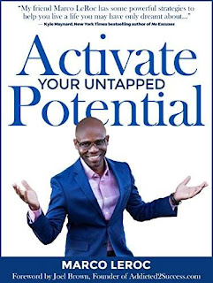 Activate Your Untapped Potential - a Self Help, Personal Success by Marco LeRoc