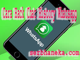 Cara Hack Chat History Whatsapp  2