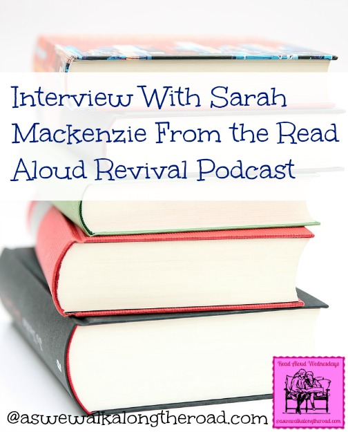 An interview with Sarah Mackenzie of Read Aloud Revival