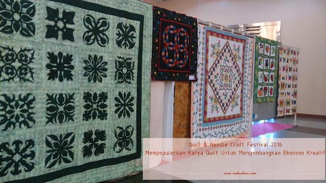 Quilt & Needle Craft Festival 2016, Mempopulerkan Karya Quilt Untuk Mengembangkan Ekonomi Kreatif