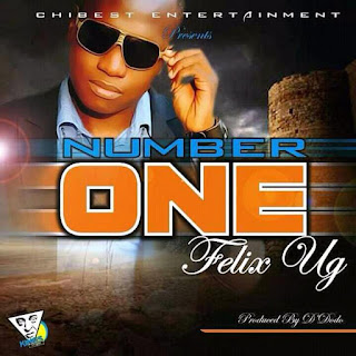Music Alert: Felix UG – Number One (Video + Audio)