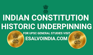INDIAN CONSTITUTION, HISTORIC, UNDERPINNING,  UPSC GS-2 NOTES