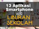 √ 13 Aplikasi Smartphone Paling Manfaat untuk Mengisi Liburan Sekolah Kamu