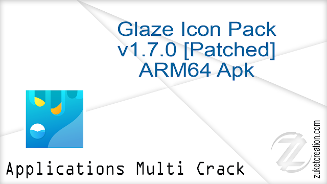 Glaze Icon Pack v1.7.0 [Patched] ARM64 Apk  |   20.1 MB