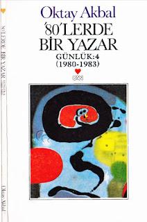Oktay Akbal - 80'lerde Bir Yazar