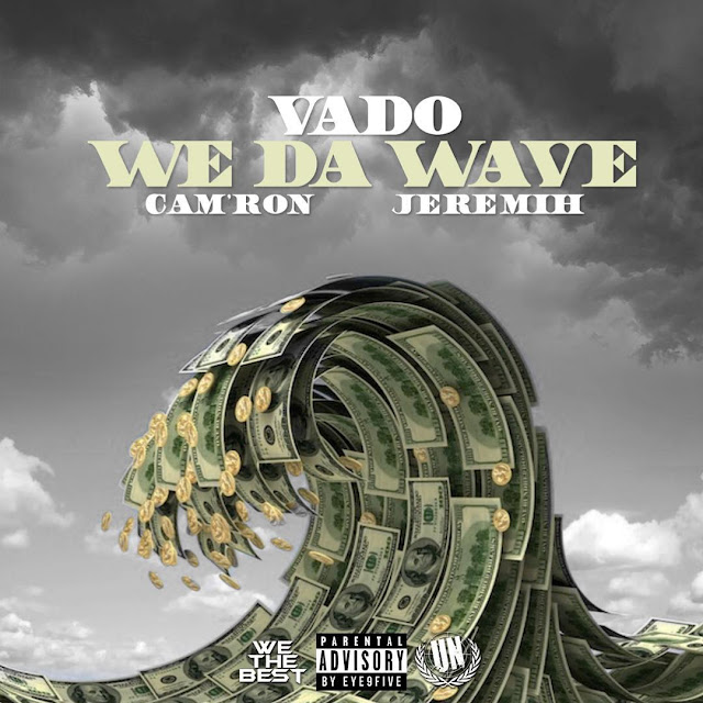 Vado – We Da Wave (feat. Cam'ron & Jeremih)