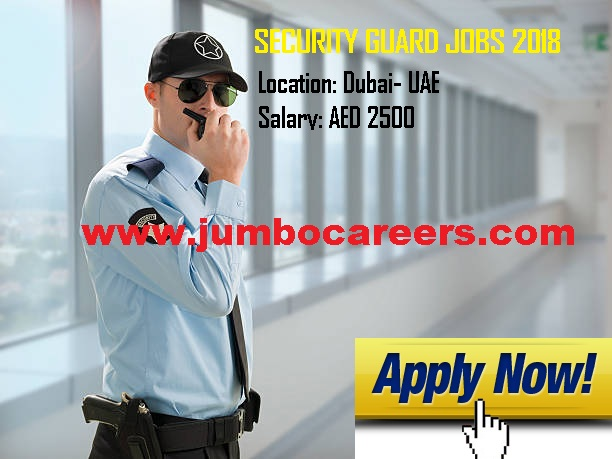 latest security guard job vacancy in dubai, dubai job openings for security jobs 2018