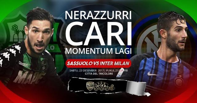 Prediksi Bola : Sassuolo Vs Inter Milan , Sabtu 23 Desember 2017 Pukul 21.00 WIB