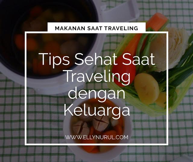 tips sehat saat traveling dengan keluarga