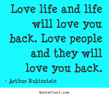 great quotes about life from love