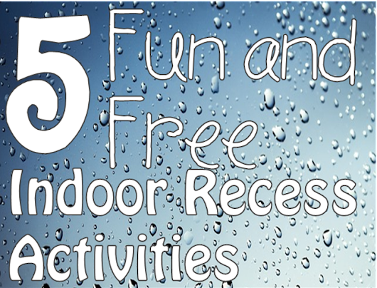 Fun and Free Indoor Recess Ideas