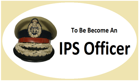 How to Become IPS Officer