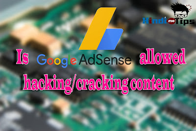 Is Adsense Allowed on Hacking/Cracking Sites, क्या Adsense हैकिंग साइट्स को allow  करता है,Adsense hacking sites ko allow karta hai